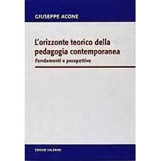 L'orizzonte teorico della pedagogia contemporanea  Fondamenti e prospettive
