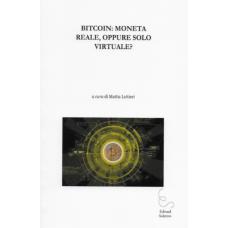 BITCOIN: Moneta reale, oppure solo virtuale?