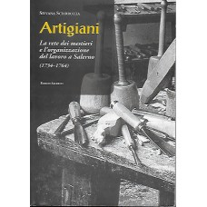 Artigiani  - La rete dei mestieri e l'organizzazione del lavoro a Salerno (1734-1764)
